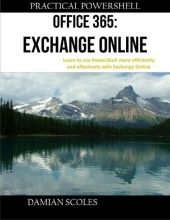 Practical Powershell Office 365 Exchange Online...